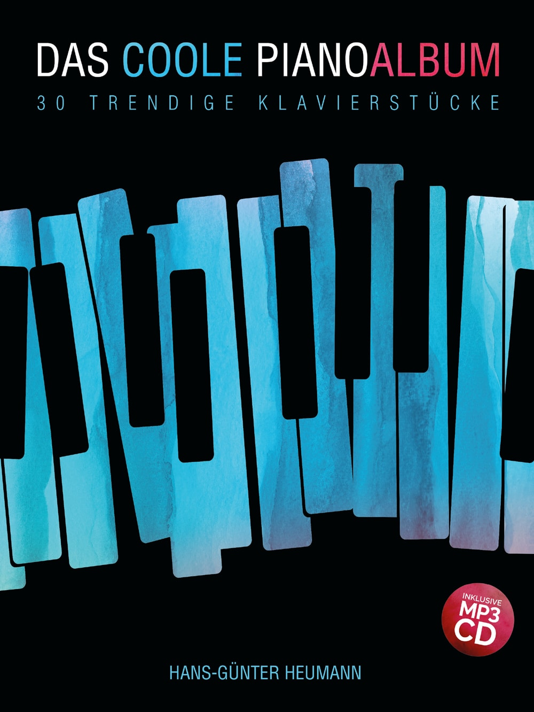 Das coole Pianoalbum: 30 trendige Klavierstücke