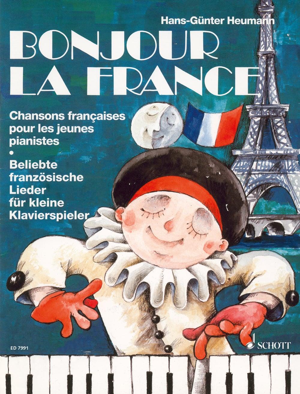 Bonjour La France: Beliebte französische Lieder für kleine Klavierspieler