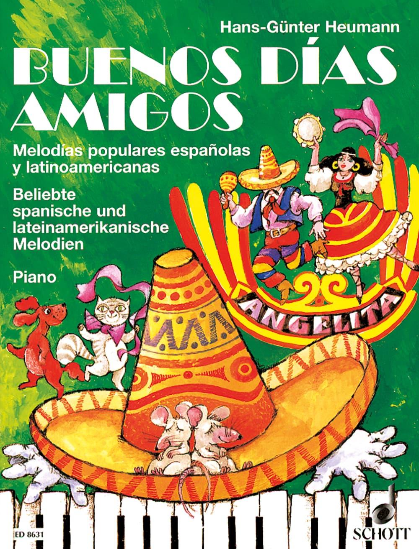 Buenos Días Amigos: Beliebte spanische und lateinamerikanische Melodien für kleine Klavierspieler