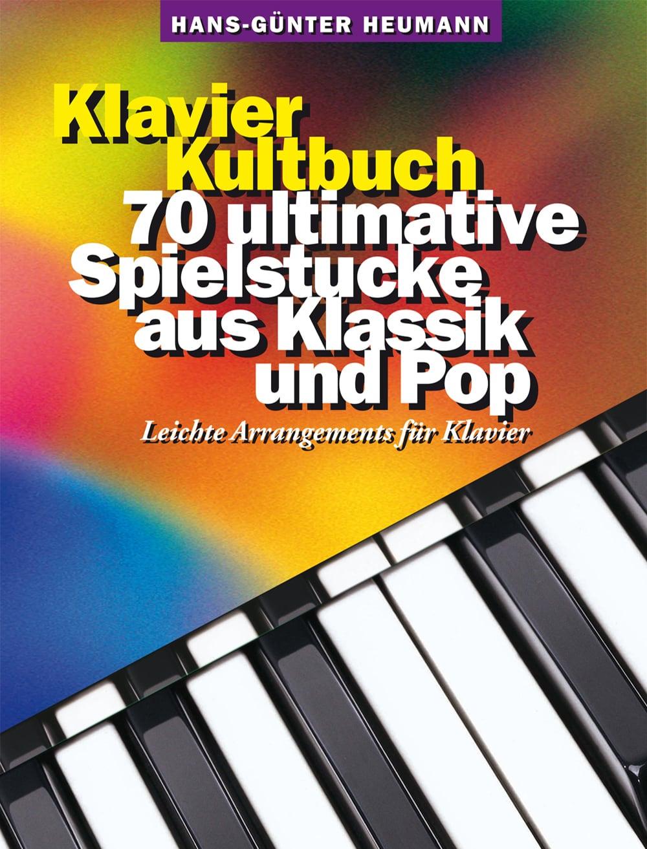 Die Kult-Serie: Klavier Kultbuch, 70 ultimative Spielstücke