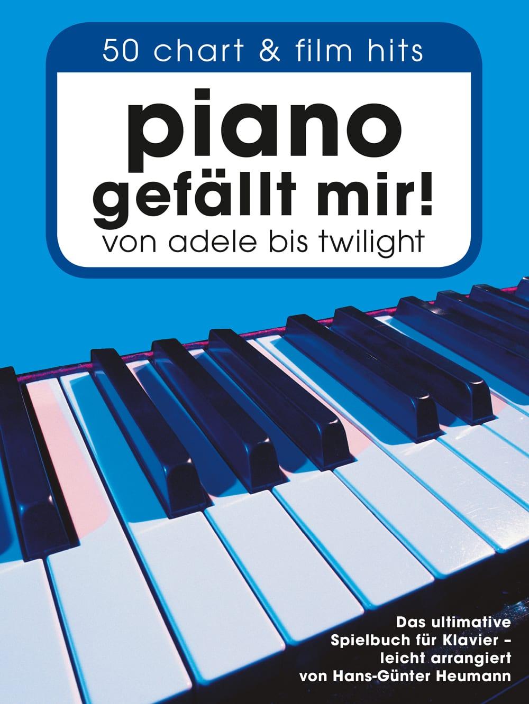 Piano gefällt mir! Band 1, von Adele bis Twilight