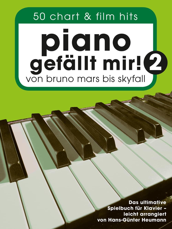 Piano gefällt mir! Band 2, von Bruno Mars bis Skyfall