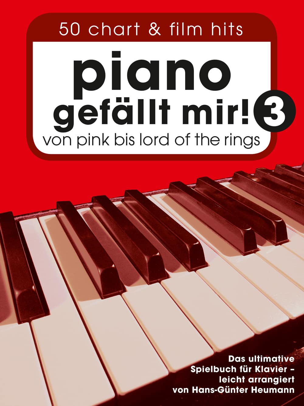 Piano gefällt mir! Band 3, von Pink bis Lord Of The Rings