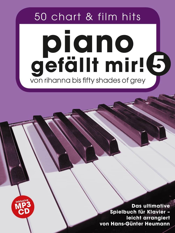 Piano gefällt mir! Band 5, von Rihanna bis 50 Shades Of Grey