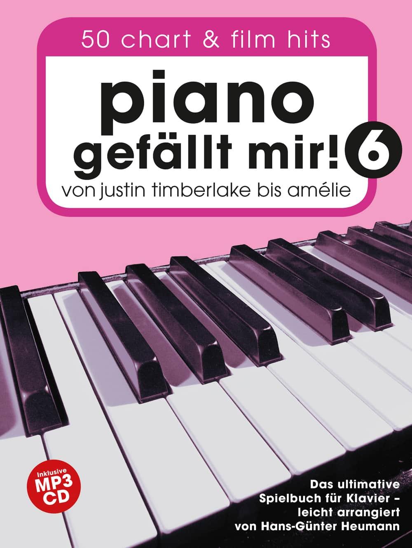 Piano gefällt mir! Band 6, von Justin Timberlake bis Amélie