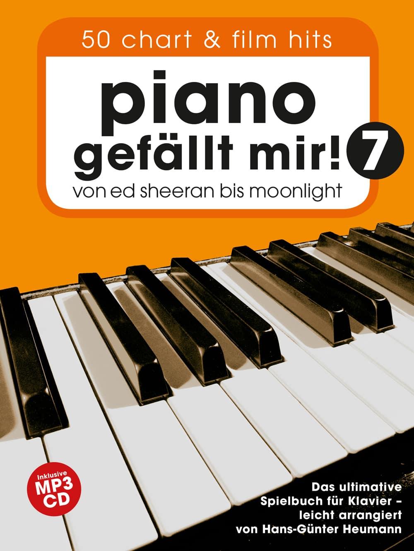 Piano gefällt mir! Band 7, von Ed Sheeran bis Moonlight