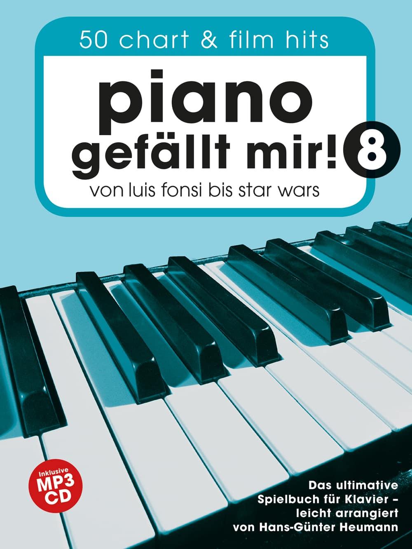 Piano gefällt mir! Band 8, von Luis Fonsi bis Star Wars