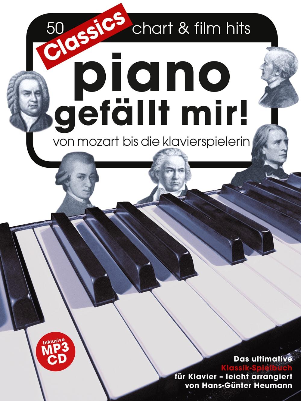 Piano gefällt mir! Classics, von Mozart bis die Klavierspielerin