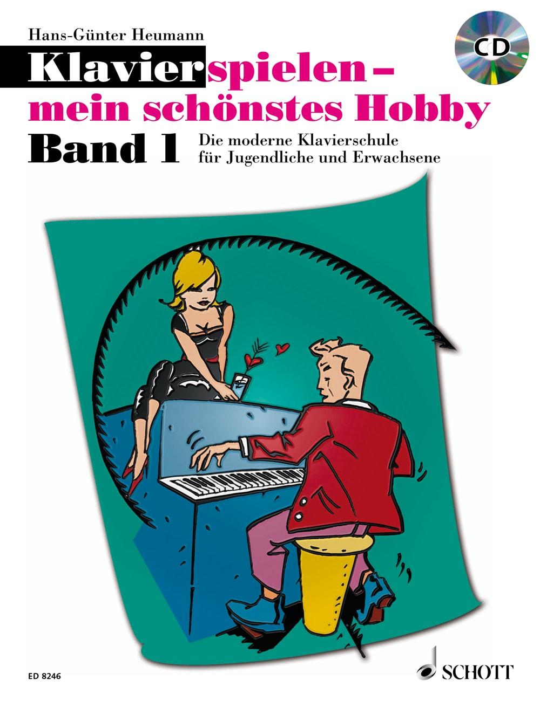 Klavier spielen – mein schönstes Hobby: Klavierschule, Band 1