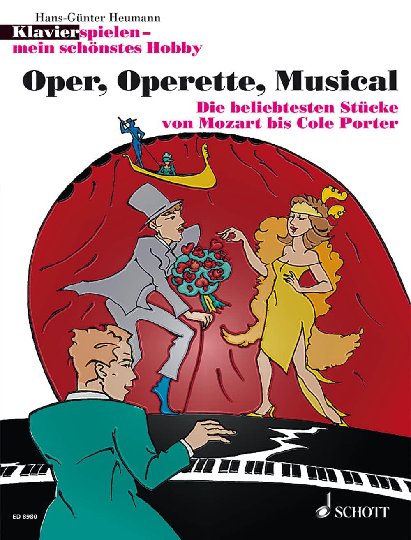 Klavierspielen – mein schönstes Hobby: Oper, Operette, Musical