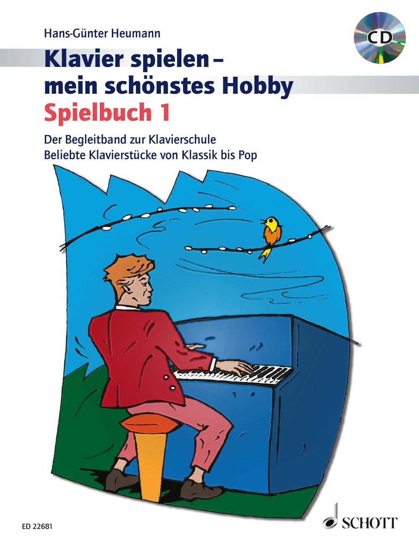 Klavier spielen – mein schönstes Hobby: Spielbuch, Band 1