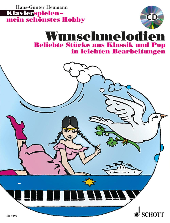 Klavier spielen – mein schönstes Hobby: Wunschmelodien
