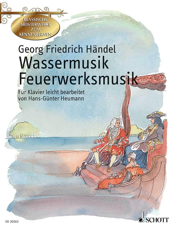 Klassische Meisterwerke zum Kennenlernen: Wassermusik, Feuerwerksmusik